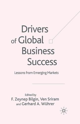 Drivers of Global Business Success: Lessons From Emerging Markets (Paperback)