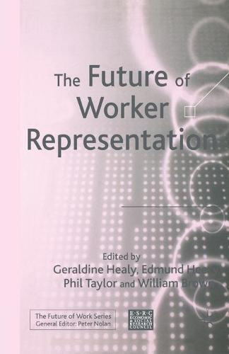 Future of Worker Representation - Future of Work (Paperback)