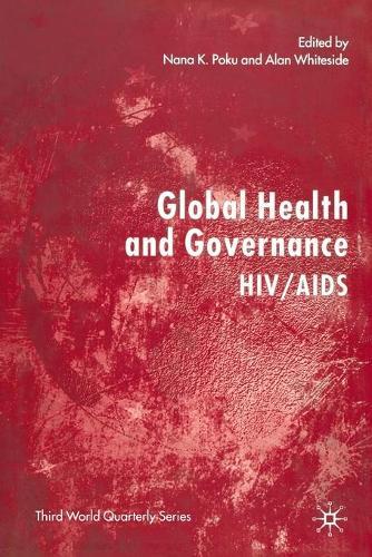 Global Health and Governance: HIV/AIDS - Third World Quarterly (Paperback)