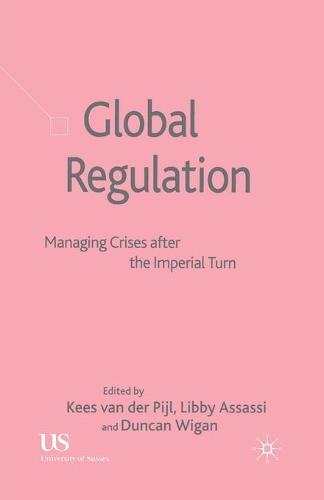 Global Regulation: Managing Crises After the Imperial Turn (Paperback)