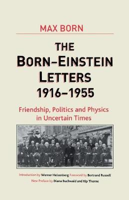 Born-Einstein Letters, 1916-1955: Friendship, Politics and Physics in Uncertain Times - Macmillan Science (Paperback)