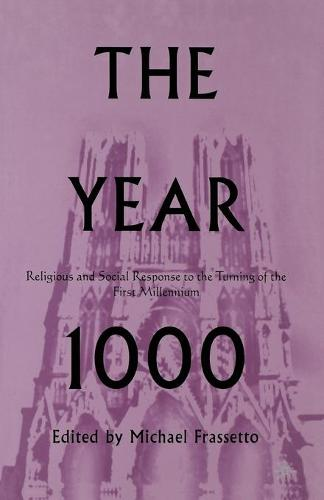 The Year 1000: Religious and Social Response to the Turning of the First Millennium (Paperback)