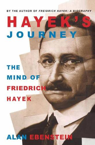Hayek's Journey: The Mind of Friedrich Hayek (Paperback)