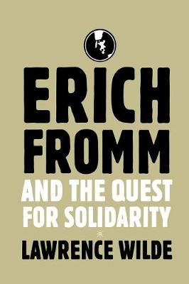 Erich Fromm and the Quest for Solidarity (Paperback)
