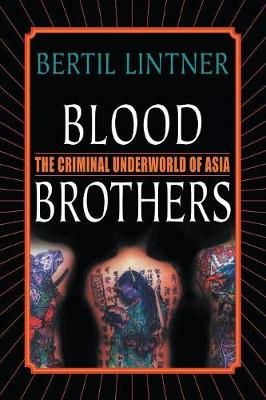 Blood Brothers: The Criminal Underworld of Asia (Paperback)