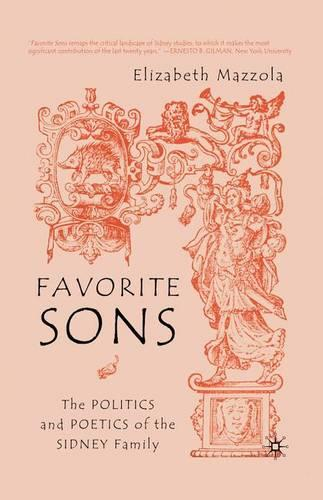Favorite Sons: The Politics and Poetics of the Sidney Family (Paperback)