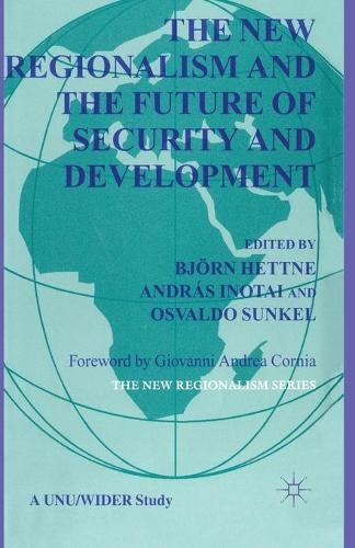 The New Regionalism and the Future of Security and Development: Vol. 4 - The New Regionalism (Paperback)