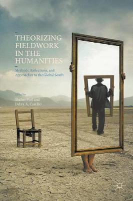 Theorizing Fieldwork in the Humanities: Methods, Reflections, and Approaches to the Global South (Paperback)