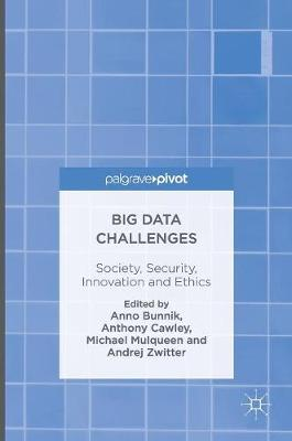 Big Data Challenges: Society, Security, Innovation and Ethics (Hardback)