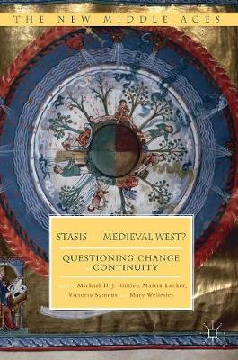 Stasis in the Medieval West?: Questioning Change and Continuity - The New Middle Ages (Hardback)