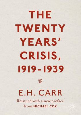 The Twenty Years' Crisis, 1919-1939: Reissued with a new preface from Michael Cox (Paperback)