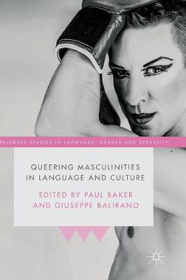 Queering Masculinities in Language and Culture - Palgrave Studies in Language, Gender and Sexuality (Hardback)