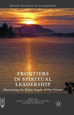Frontiers in Spiritual Leadership: Discovering the Better Angels of Our Nature - Jepson Studies in Leadership (Paperback)