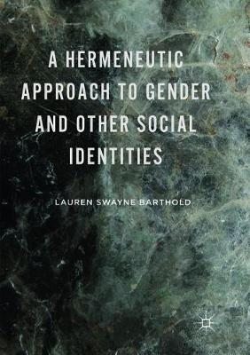 A Hermeneutic Approach to Gender and Other Social Identities (Paperback)
