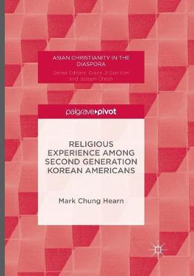 Religious Experience Among Second Generation Korean Americans - Asian Christianity in the Diaspora (Paperback)