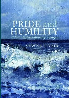 Pride and Humility: A New Interdisciplinary Analysis (Paperback)