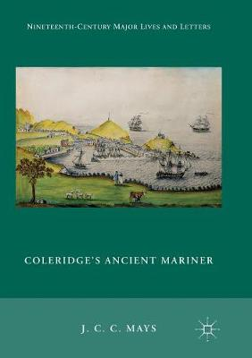 Coleridge's Ancient Mariner - Nineteenth-Century Major Lives and Letters (Paperback)