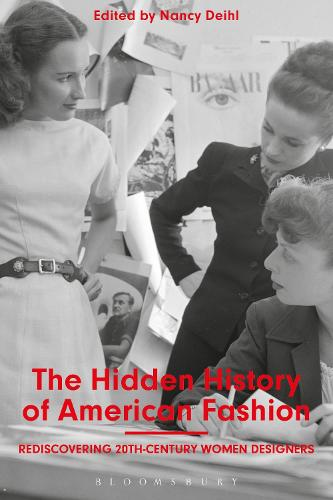 The Hidden History of American Fashion: Rediscovering 20th-century Women Designers (Paperback)