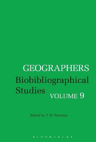 Geographers: Biobibliographical Studies, Volume 9 - Geographers (Hardback)