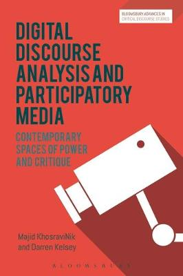 Social Media, Discourse and Politics: Contemporary spaces of power and critique - Bloomsbury Advances in Critical Discourse Studies (Hardback)