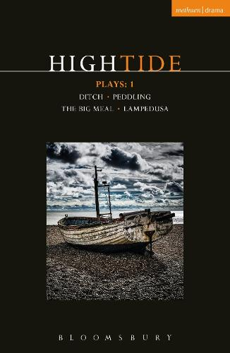 HighTide Plays: 1: Ditch; peddling; The Big Meal; Lampedusa - Contemporary Dramatists (Paperback)