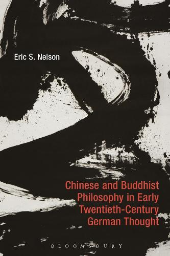 Chinese and Buddhist Philosophy in Early Twentieth-Century German Thought (Hardback)