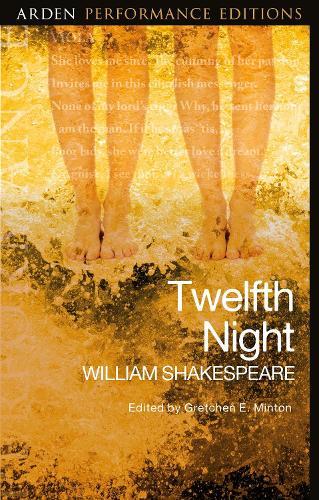 Twelfth Night: Arden Performance Editions - Arden Performance Editions (Paperback)