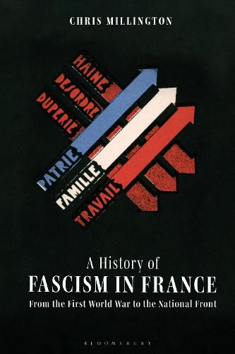 A History of Fascism in France: From the First World War to the National Front (Paperback)