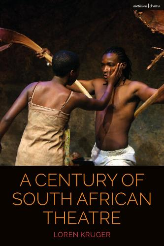 A Century of South African Theatre - Cultural Histories of Theatre and Performance (Paperback)