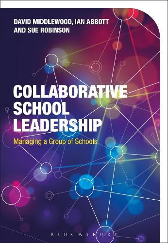 Collaborative School Leadership: Managing a Group of Schools (Hardback)