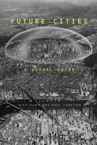 Future Cities: A Visual Guide (Paperback)