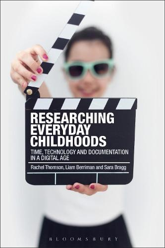 Researching Everyday Childhoods: Time, Technology and Documentation in a Digital Age (Hardback)