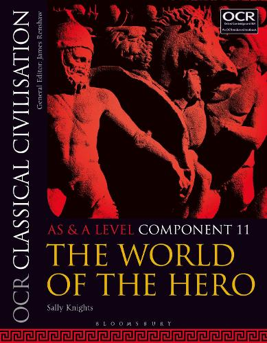 OCR Classical Civilisation AS and A Level Component 11: The World of the Hero (Paperback)