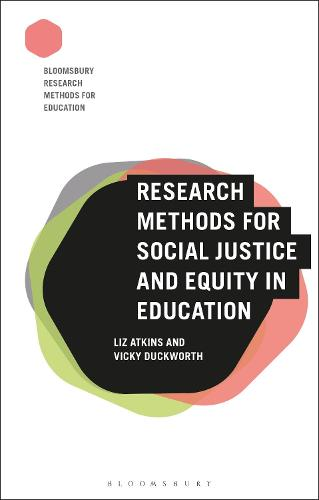 Research Methods for Social Justice and Equity in Education - Bloomsbury Research Methods for Education (Hardback)