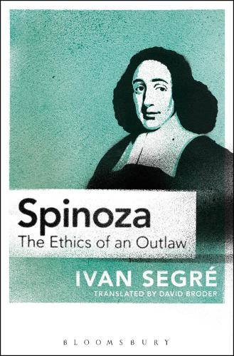 Spinoza: The Ethics of an Outlaw (Paperback)