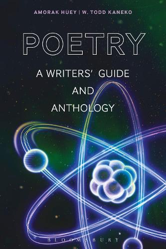 Poetry: A Writers' Guide and Anthology - Bloomsbury Writers' Guides and Anthologies (Paperback)