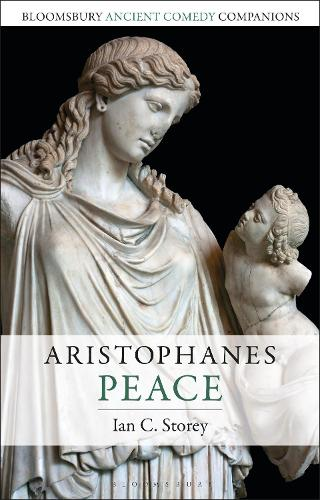 Aristophanes: Peace - Bloomsbury Ancient Comedy Companions (Paperback)
