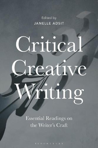 Critical Creative Writing: Essential Readings on the Writer's Craft (Paperback)