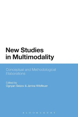 New Studies in Multimodality: Conceptual and Methodological Elaborations (Hardback)