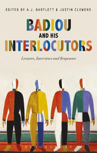 Badiou and His Interlocutors: Lectures, Interviews and Responses (Hardback)