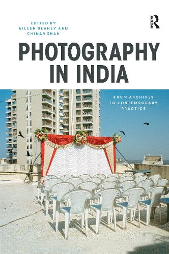 Photography in India: From Archives to Contemporary Practice (Hardback)