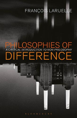 Philosophies of Difference: A Critical Introduction to Non-philosophy (Paperback)