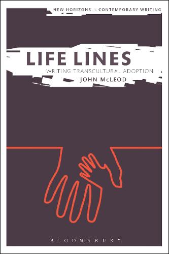 Life Lines: Writing Transcultural Adoption - New Horizons in Contemporary Writing (Paperback)