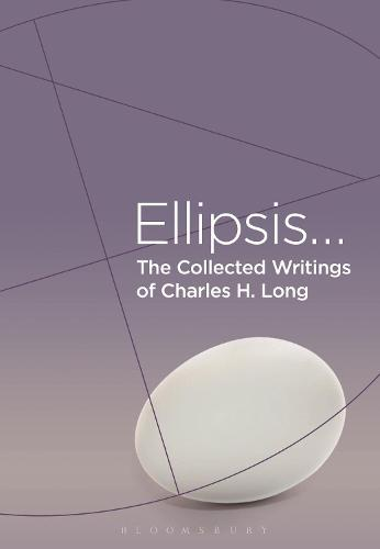 The Collected Writings of Charles H. Long: Ellipsis (Hardback)
