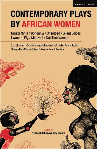Contemporary Plays by African Women: Niqabi Ninja; Not That Woman; I Want to Fly; Silent Voices; Unsettled; Mbuzeni; Bonganyi (Paperback)