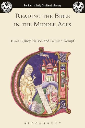 Reading the Bible in the Middle Ages - Studies in Early Medieval History (Paperback)