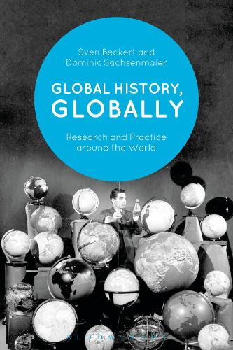 Global History, Globally: Research and Practice around the World (Hardback)
