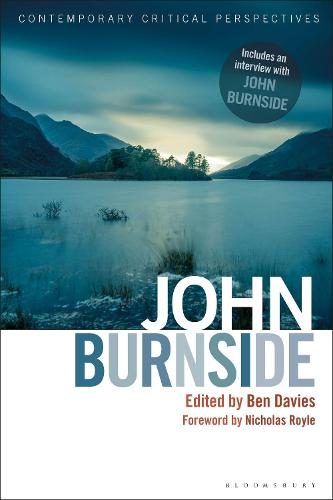 John Burnside: Contemporary Critical Perspectives - Contemporary Critical Perspectives (Hardback)