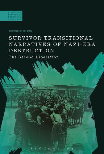 Survivor Transitional Narratives of Nazi-Era Destruction: The Second Liberation - A Modern History of Politics and Violence (Hardback)