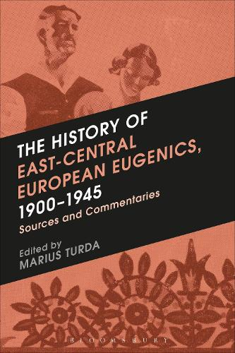 The History of East-Central European Eugenics, 1900-1945: Sources and Commentaries (Paperback)